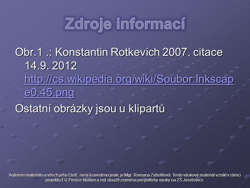 Obr.1.: Konstantin Rotkevich 2007. citace 14.9. 2012 http://cs.wikipedia.org/wiki/Soubor:Inkscap e0.45.png http://cs.wikipedia.org/wiki/Soubor:Inkscap