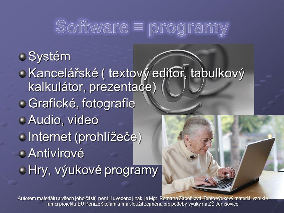 Systém Kancelářské ( textový editor, tabulkový kalkulátor, prezentace) Grafické, fotografie Audio, video Internet (prohlížeče) Antivirové Hry, výukové