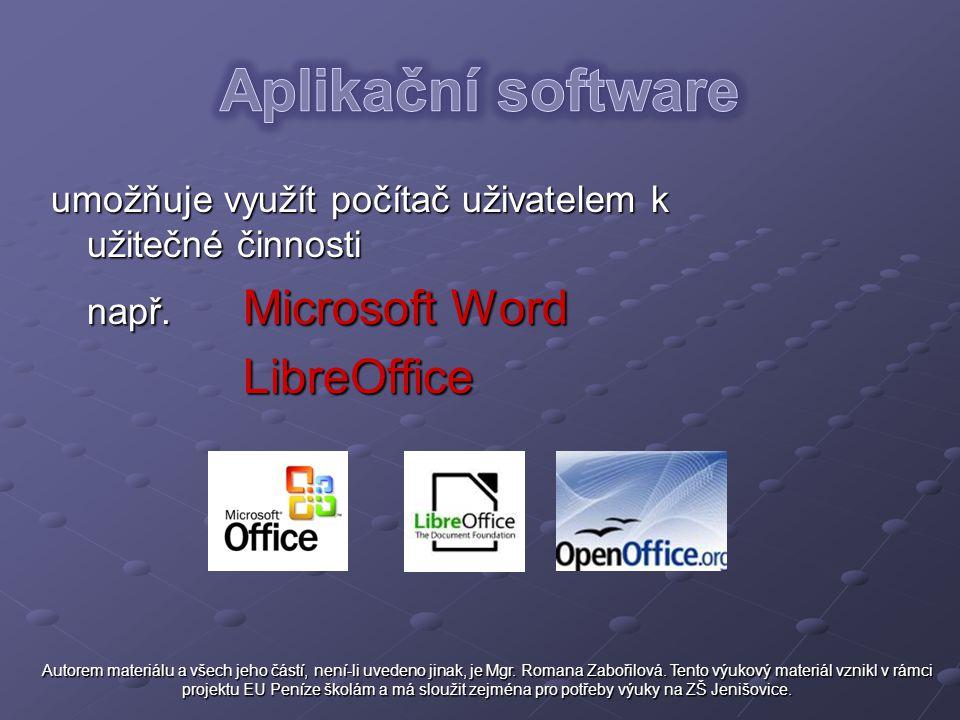 umožňuje využít počítač uživatelem k užitečné činnosti např. Microsoft Word LibreOffice Autorem materiálu a všech jeho částí, není-li uvedeno jinak, j