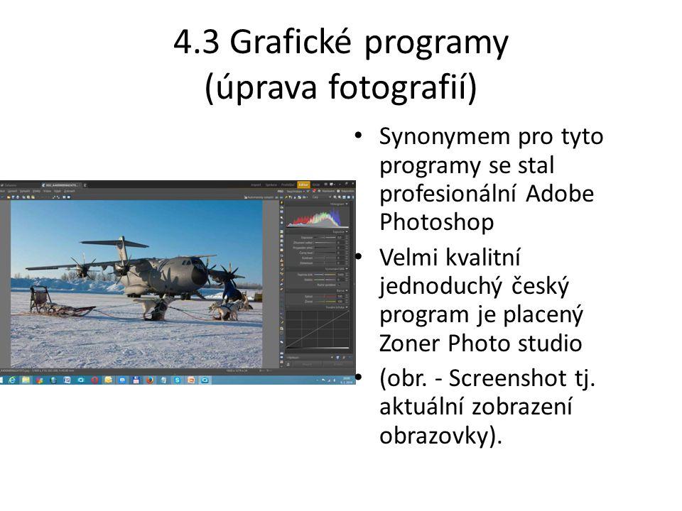 4.3 Grafické programy (úprava fotografií) Synonymem pro tyto programy se stal profesionální Adobe Photoshop Velmi kvalitní jednoduchý český program je