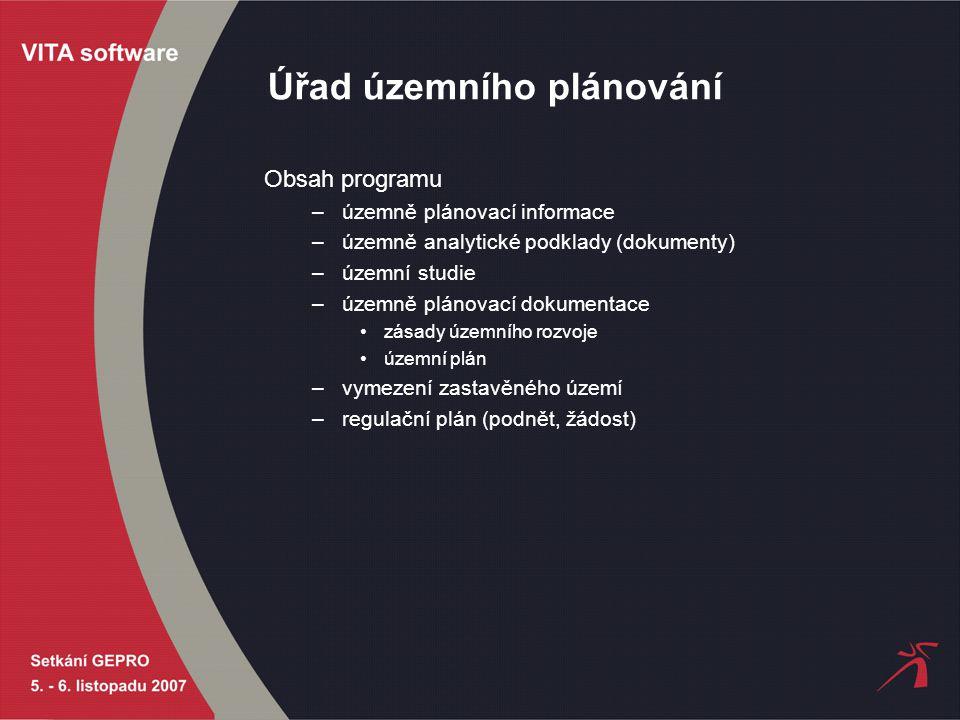 Úřad územního plánování Obsah programu –územně plánovací informace –územně analytické podklady (dokumenty) –územní studie –územně plánovací dokumentac