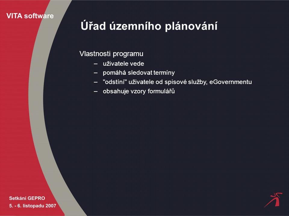 Úřad územního plánování Vlastnosti programu –uživatele vede –pomáhá sledovat termíny –