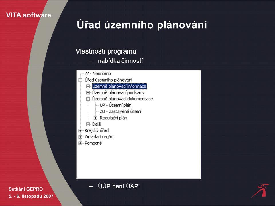 Úřad územního plánování Vlastnosti programu –nabídka činností –ÚÚP není ÚAP