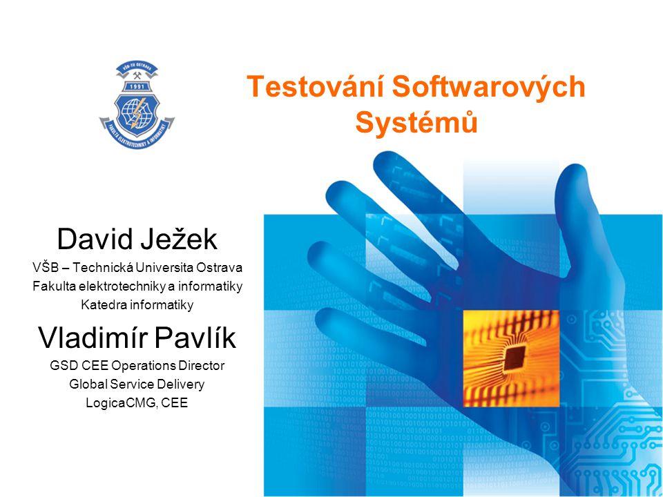 Testování Softwarových Systémů David Ježek VŠB – Technická Universita Ostrava Fakulta elektrotechniky a informatiky Katedra informatiky Vladimír Pavlí