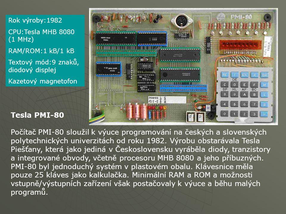 Tesla PMI-80 Počítač PMI-80 sloužil k výuce programování na českých a slovenských polytechnických univerzitách od roku 1982. Výrobu obstarávala Tesla