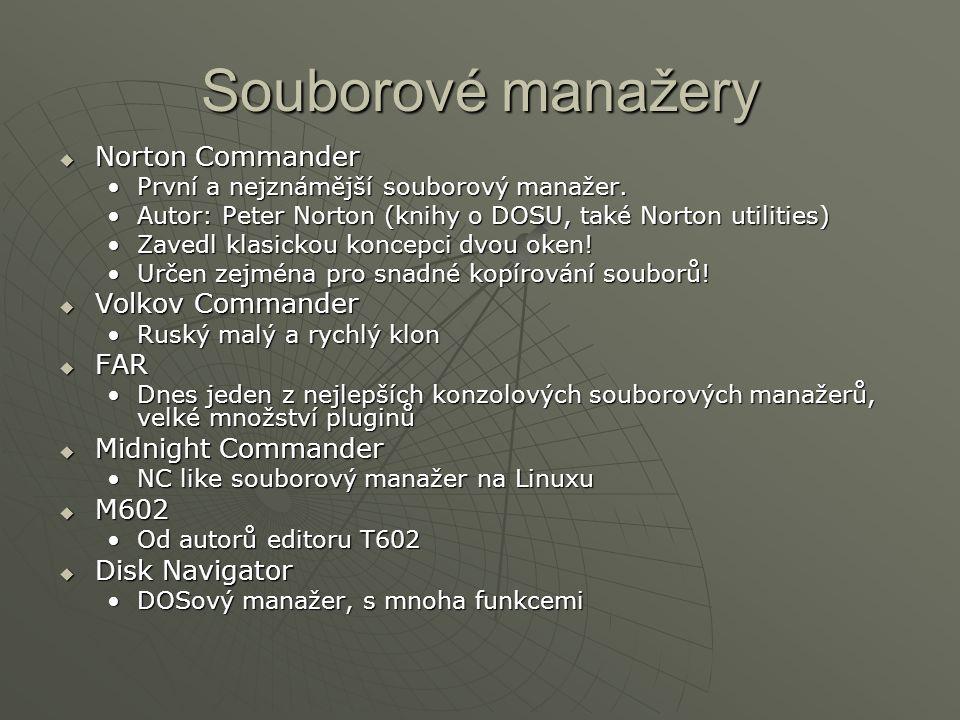 Souborové manažery  Norton Commander První a nejznámější souborový manažer.První a nejznámější souborový manažer.