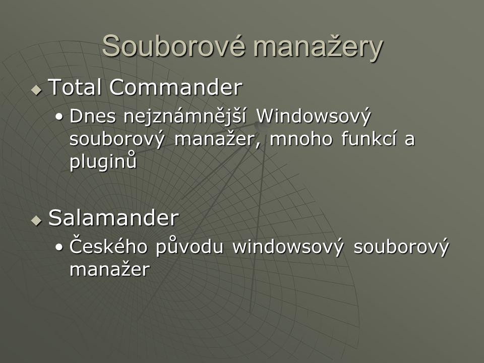 Souborové manažery  Total Commander Dnes nejznámnější Windowsový souborový manažer, mnoho funkcí a pluginůDnes nejznámnější Windowsový souborový manažer, mnoho funkcí a pluginů  Salamander Českého původu windowsový souborový manažerČeského původu windowsový souborový manažer
