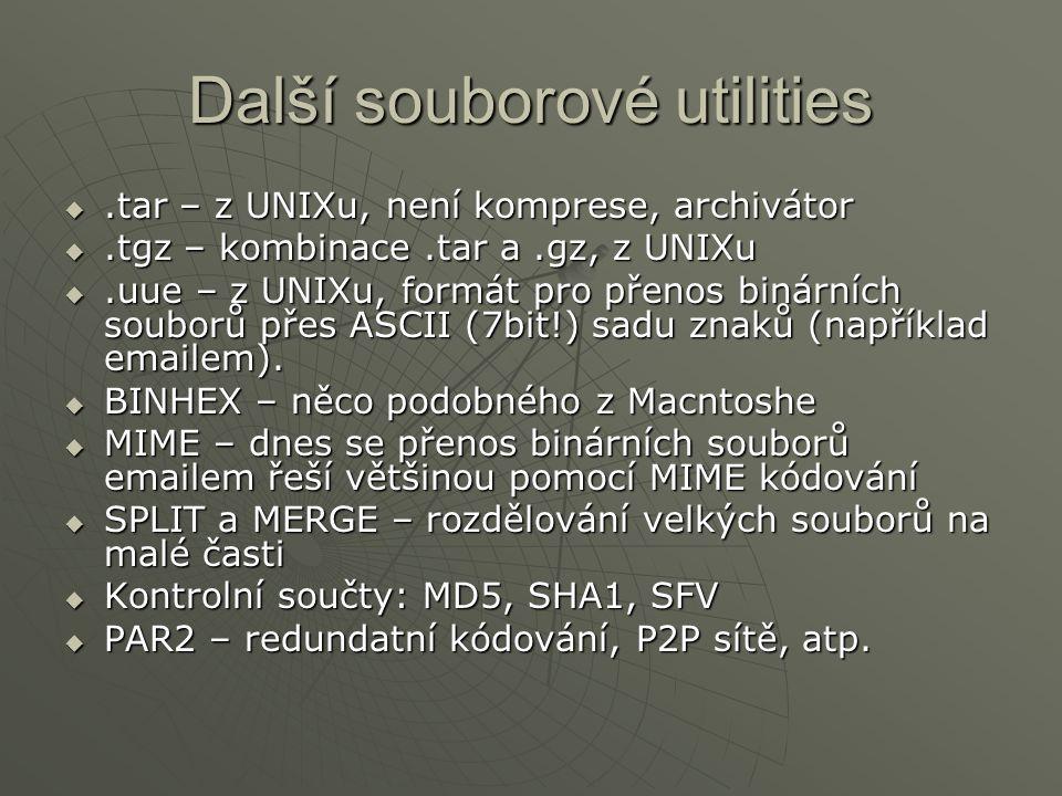 Další souborové utilities .tar – z UNIXu, není komprese, archivátor .tgz – kombinace.tar a.gz, z UNIXu .uue – z UNIXu, formát pro přenos binárních souborů přes ASCII (7bit!) sadu znaků (například emailem).