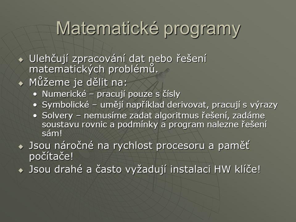 Matematické programy  Ulehčují zpracování dat nebo řešení matematických problémů.  Můžeme je dělit na: Numerické – pracují pouze s číslyNumerické –