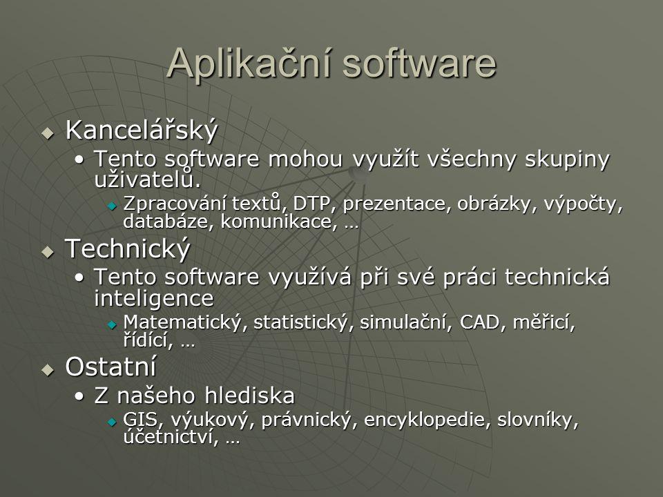 Aplikační software  Kancelářský Tento software mohou využít všechny skupiny uživatelů.Tento software mohou využít všechny skupiny uživatelů.  Zpraco