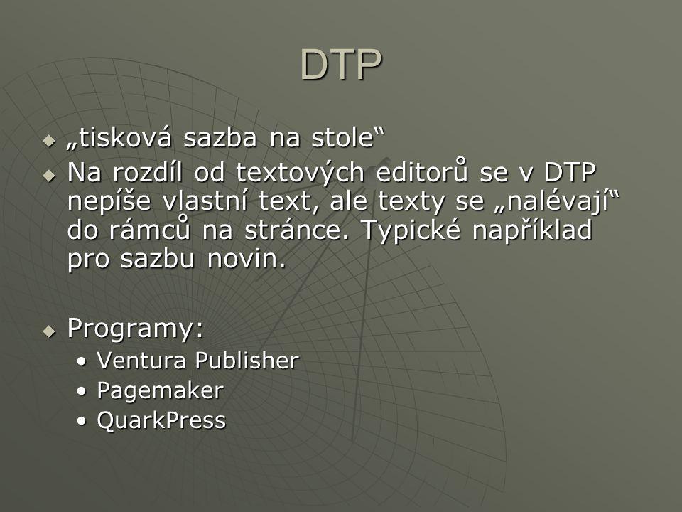 """DTP  """"tisková sazba na stole""""  Na rozdíl od textových editorů se v DTP nepíše vlastní text, ale texty se """"nalévají"""" do rámců na stránce. Typické nap"""