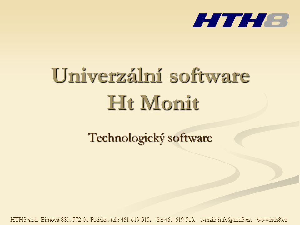 Univerzální software Ht Monit Technologický software HTH8 s.r.o, Eimova 880, 572 01 Polička, tel.: 461 619 515, fax:461 619 513, e-mail: info@hth8.cz,