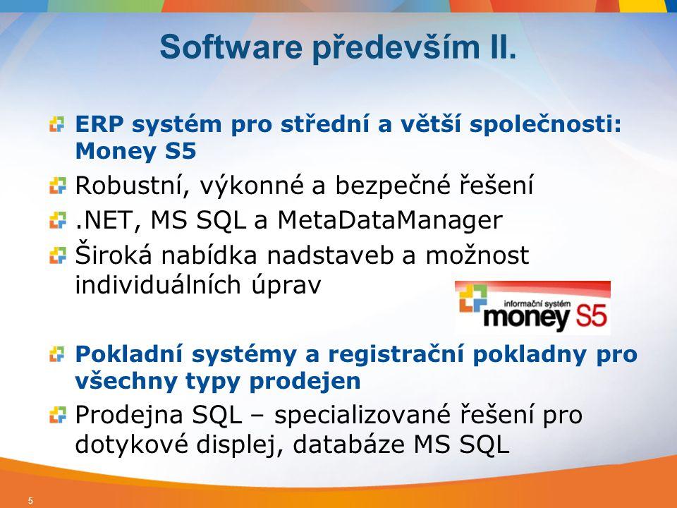 ERP systém pro střední a větší společnosti: Money S5 Robustní, výkonné a bezpečné řešení.NET, MS SQL a MetaDataManager Široká nabídka nadstaveb a možn