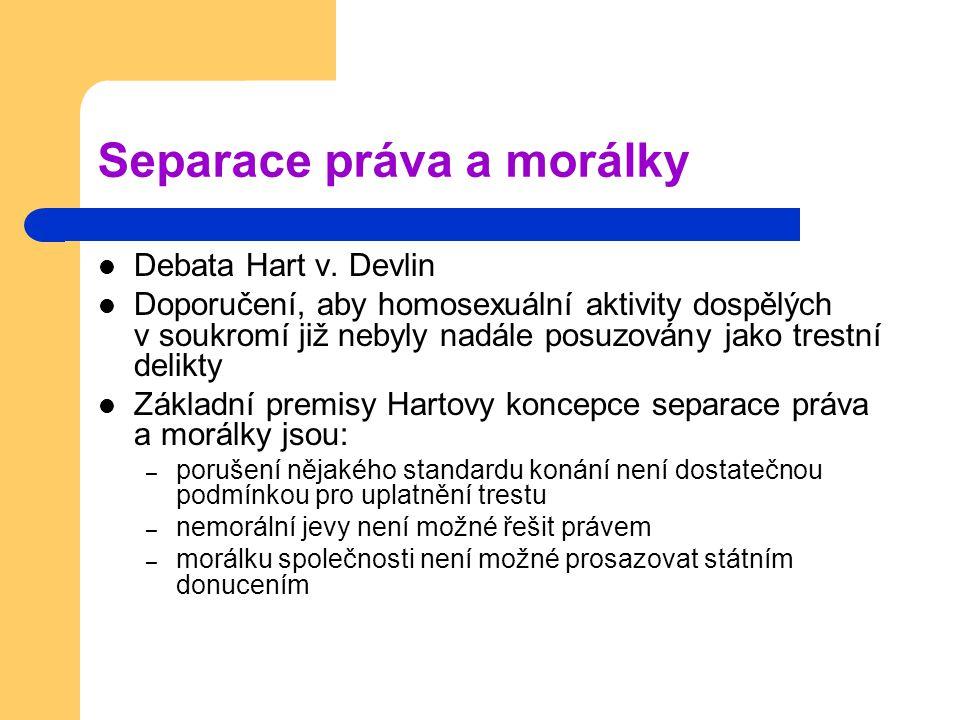 Separace práva a morálky Debata Hart v. Devlin Doporučení, aby homosexuální aktivity dospělých v soukromí již nebyly nadále posuzovány jako trestní de