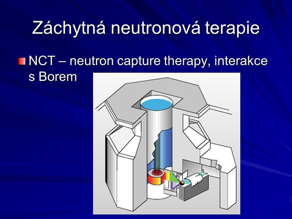 Záchytná neutronová terapie NCT – neutron capture therapy, interakce s Borem