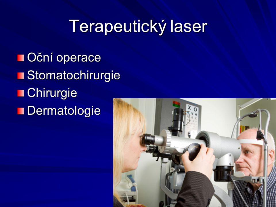 Terapeutický laser Oční operace StomatochirurgieChirurgieDermatologie