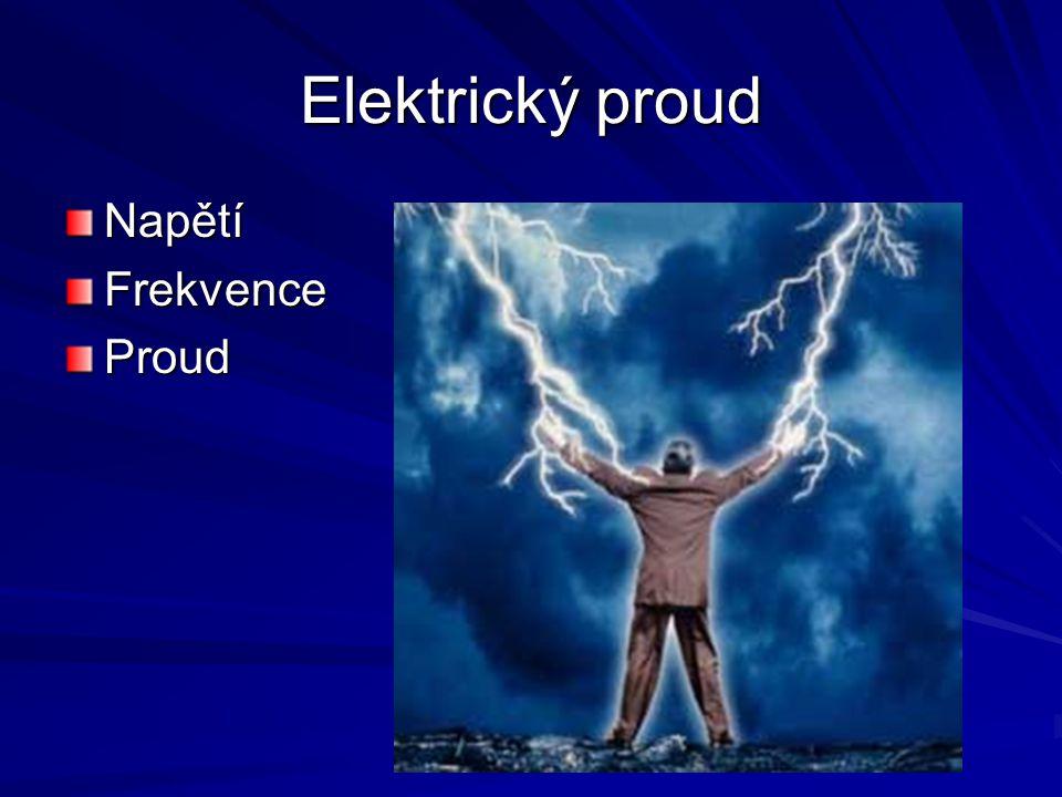 Elektrický proud NapětíFrekvenceProud