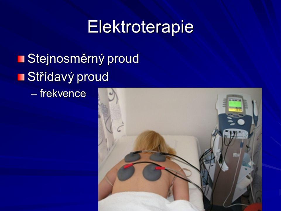 Elektroterapie Stejnosměrný proud Střídavý proud –frekvence
