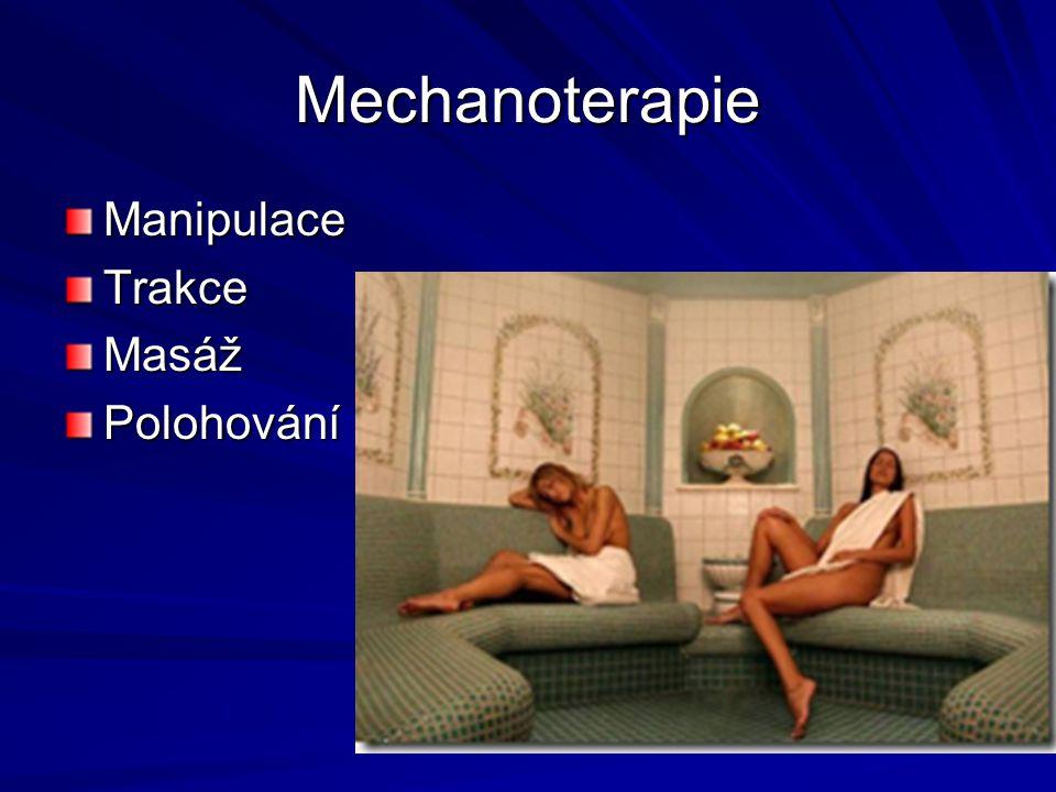 Mechanoterapie ManipulaceTrakceMasážPolohování