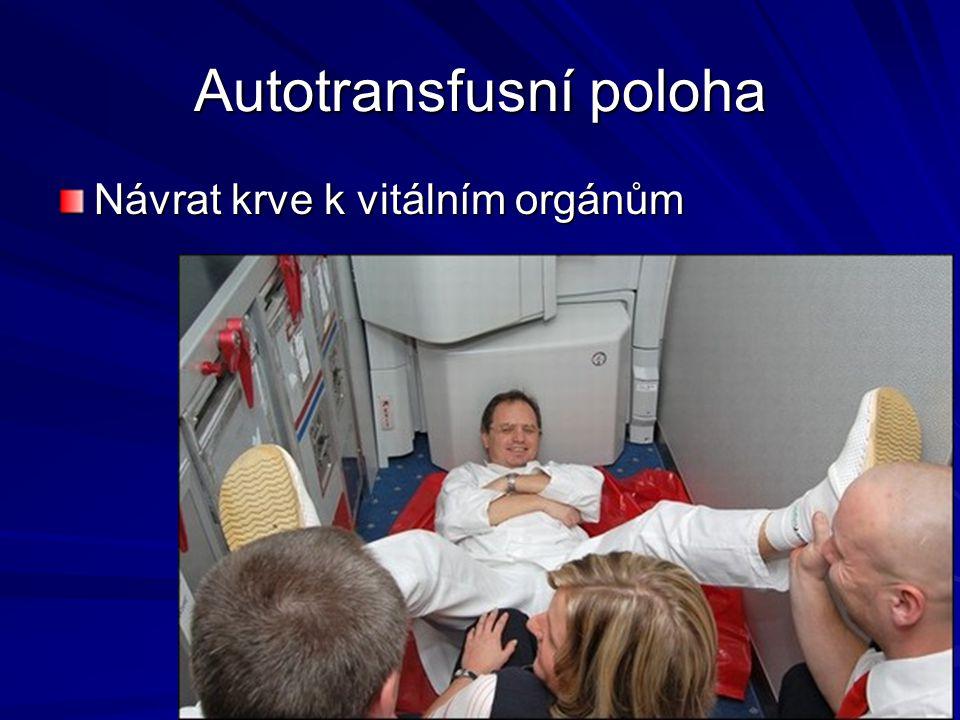 Autotransfusní poloha Návrat krve k vitálním orgánům