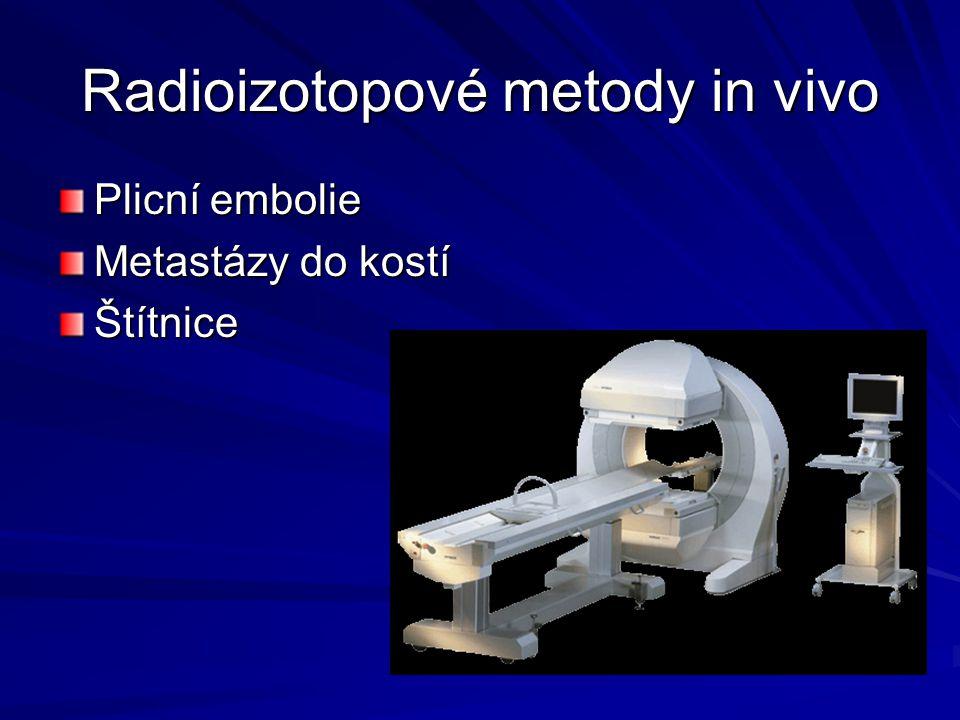 Radioizotopové metody in vivo Plicní embolie Metastázy do kostí Štítnice
