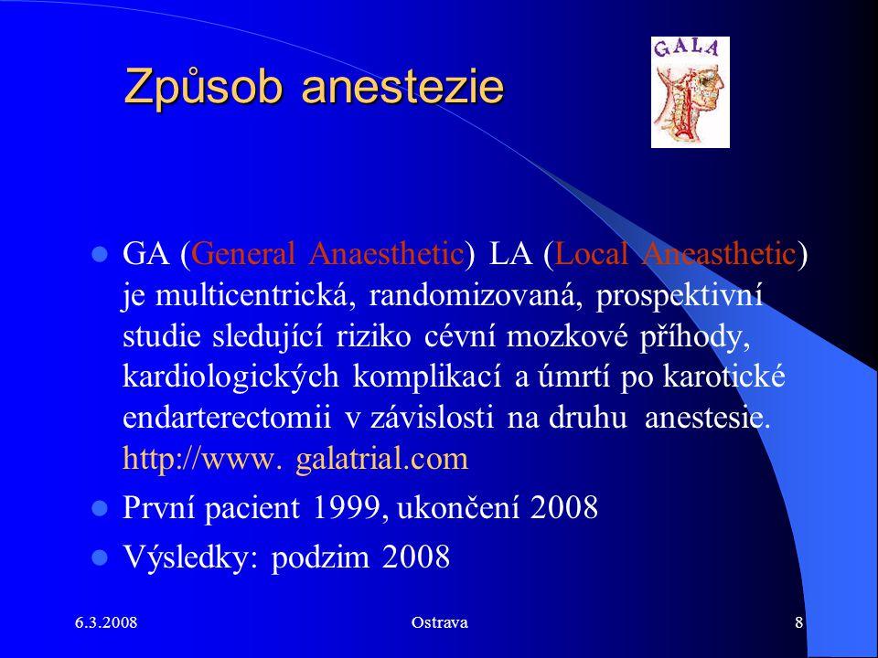 6.3.2008Ostrava19 Restenózy po karotické endarterektomii 5,6% (Mayo klinika) 1.