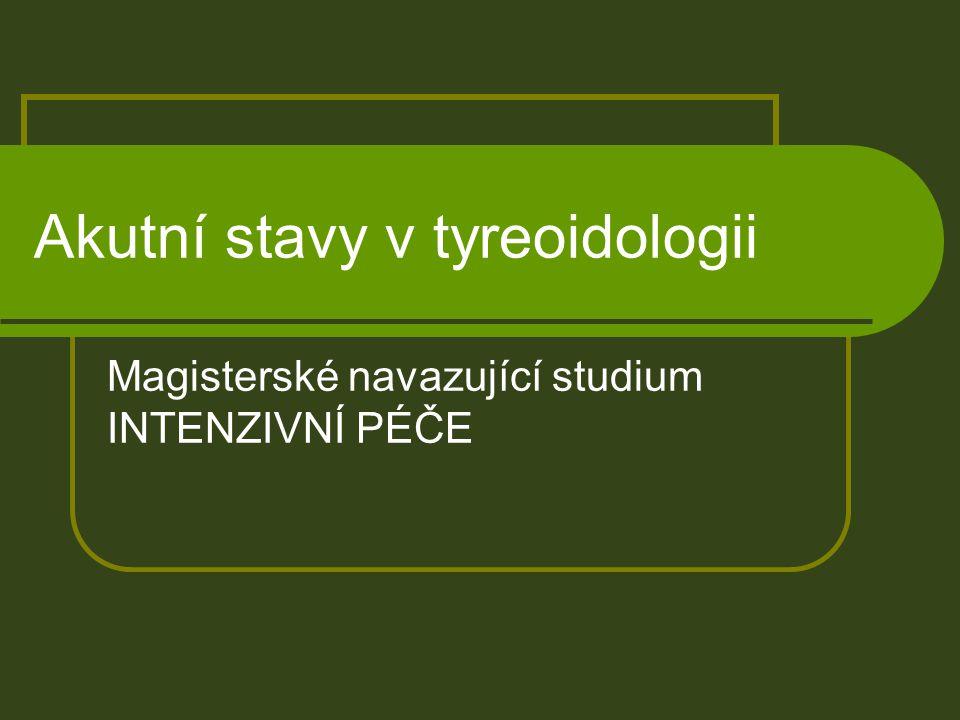 Klasifikace nemocí štítné žlázy Hypertyreóza imunogenní polynodózní přestavba hyperfunkční adenom polékové (amiodaron, RTG) Hypotyreóza imunogenní (chronická lymfocytární tyreoiditida) Záněty (tyreoiditidy) akutní subakutní chronická lymfocytární Nádory nepravé (pseudocysty, koloidní/hyperplastické uzly) pravé adenomy karcinomy lymfomy, sarkom, metastázy Struma difuzní jednouzlová mnohouzlová