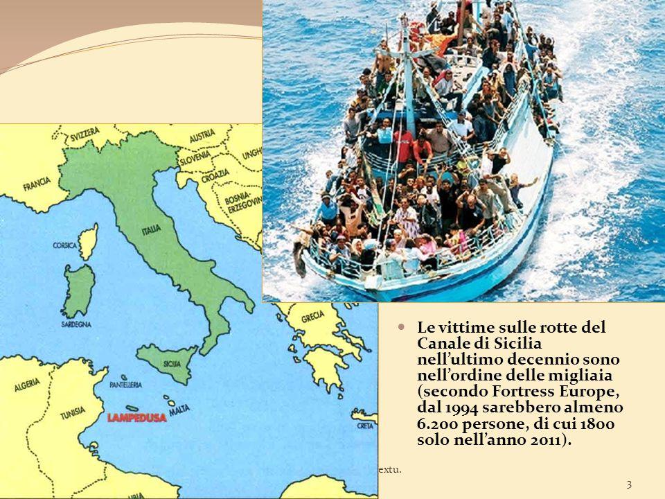 Le vittime sulle rotte del Canale di Sicilia nell'ultimo decennio sono nell'ordine delle migliaia (secondo Fortress Europe, dal 1994 sarebbero almeno