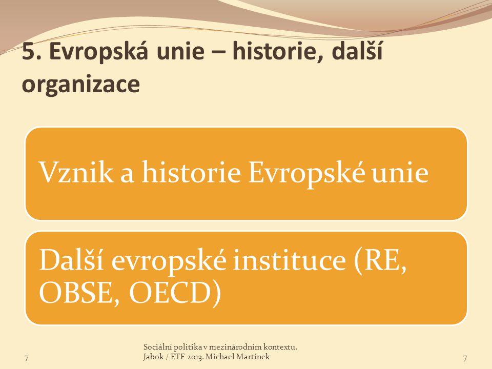 Členské státy OBSE 7 Sociální politika v mezinárodním kontextu.