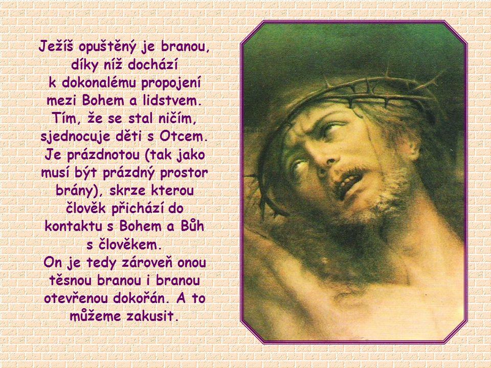 Kdy se Ježíš stává dveřmi, dokořán otevřenými k Trojici.