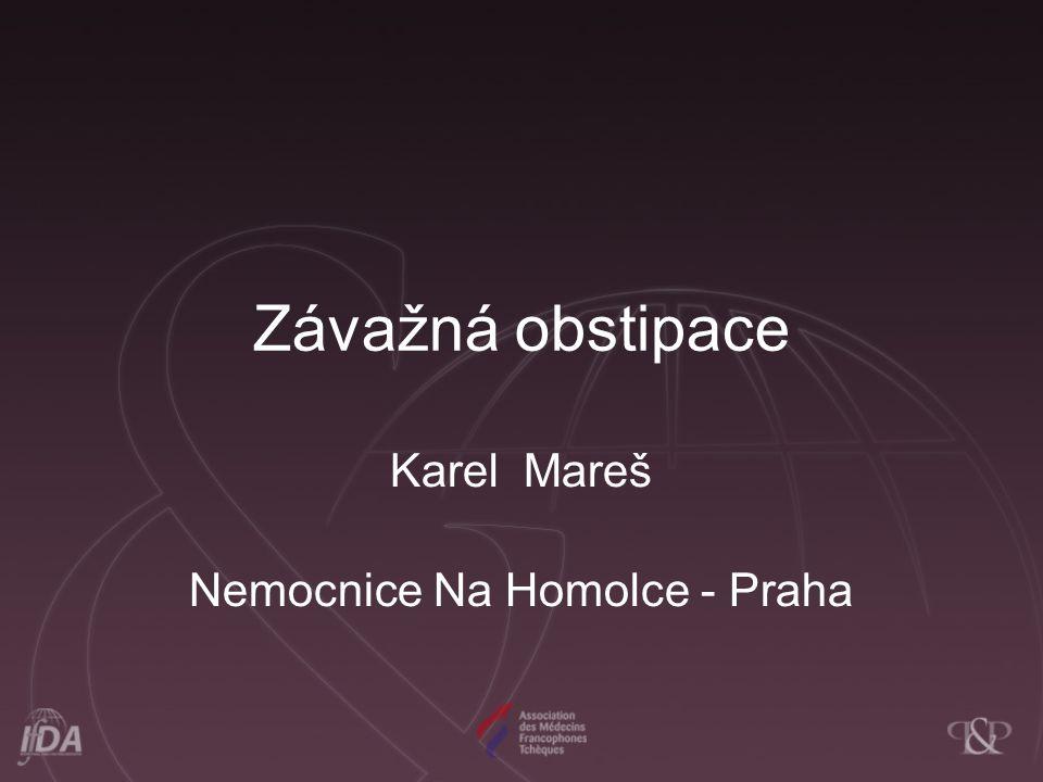 Závažná obstipace Karel Mareš Nemocnice Na Homolce - Praha