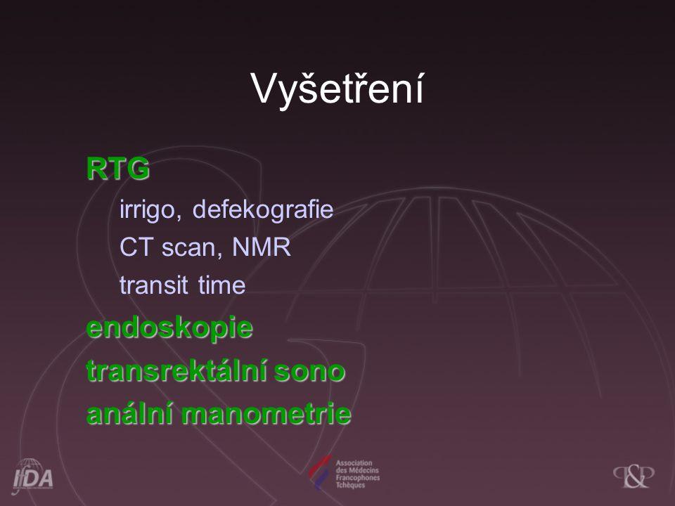 RTG irrigo, defekografie CT scan, NMR transit time endoskopie transrektální sono anální manometrie Vyšetření