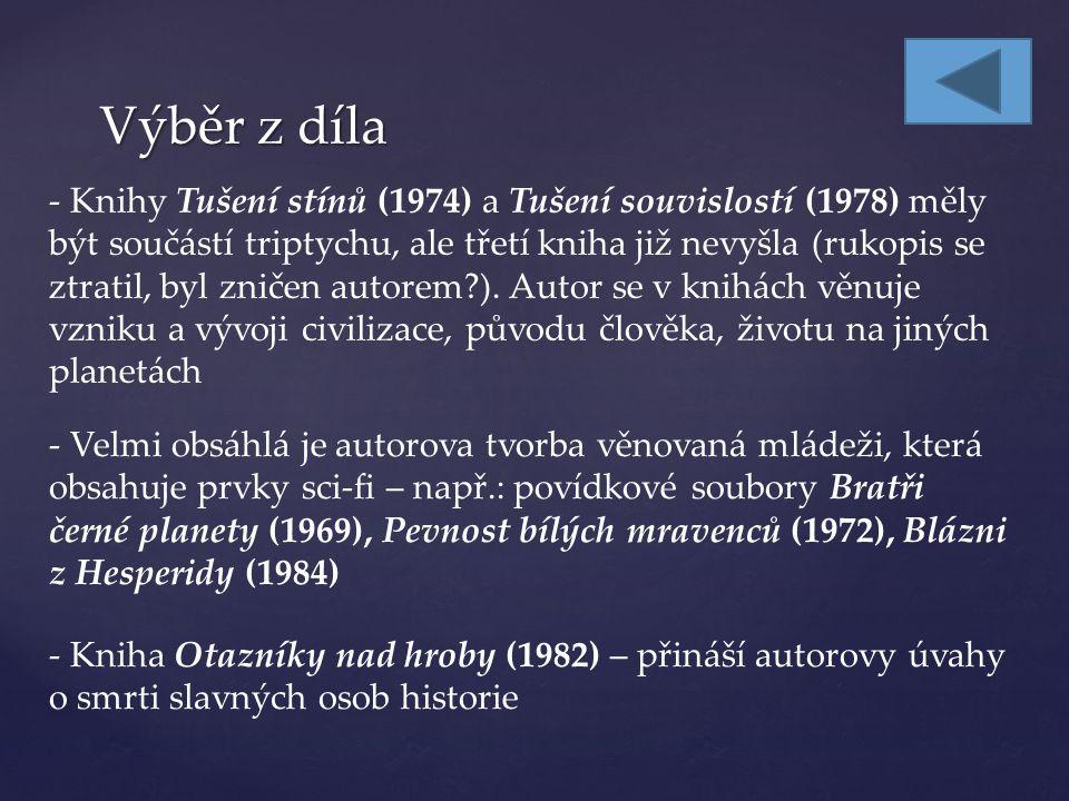 Životopisné údaje - Žil v letech 1926 - 1978 - Původním povoláním byl zubní lékař - Krátce působil i jako redaktor Čs.