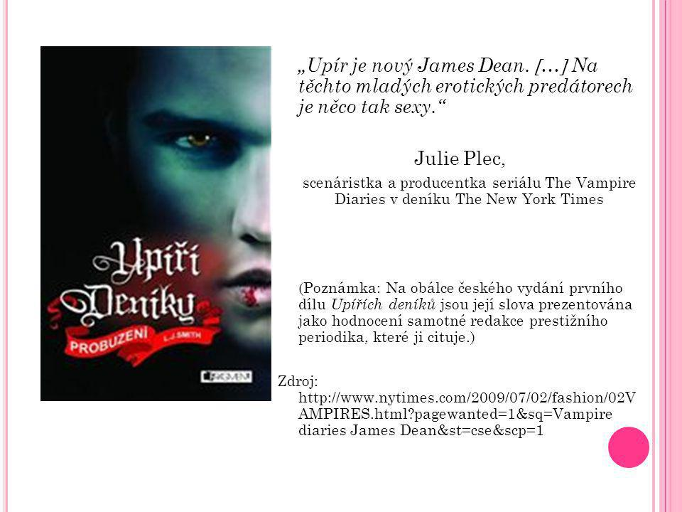 """""""Upír je nový James Dean."""