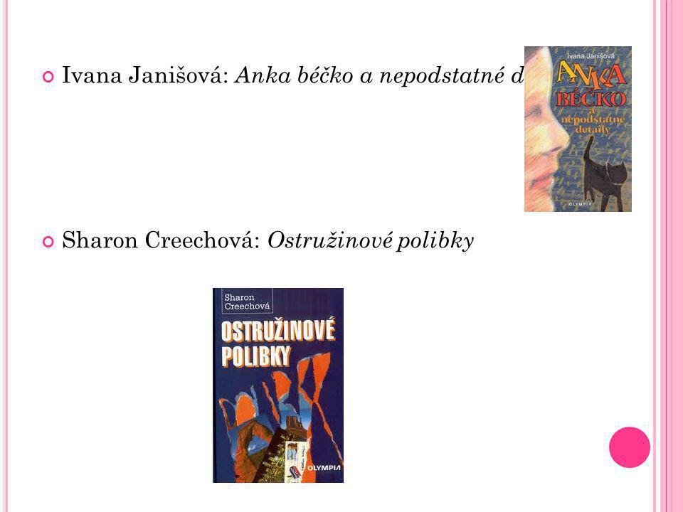 Ivana Janišová: Anka béčko a nepodstatné detaily Sharon Creechová: Ostružinové polibky