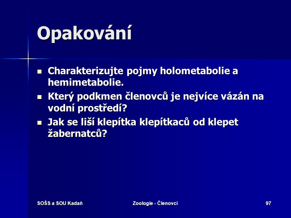 SOŠS a SOU KadaňZoologie - Členovci96 Vyhodnocení 1.e 2.a 3.c 4.a 5.a 6.b 7.b