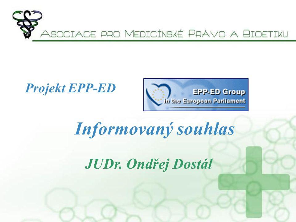 Projekt EPP-ED Informovaný souhlas JUDr. Ondřej Dostál