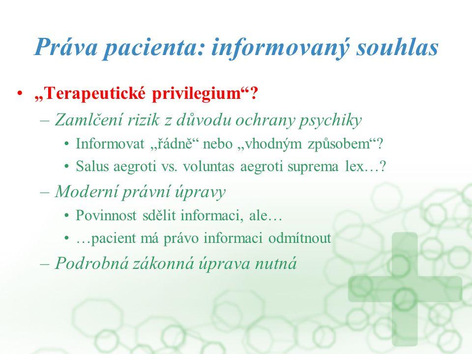 """Práva pacienta: informovaný souhlas """"Terapeutické privilegium""""? –Zamlčení rizik z důvodu ochrany psychiky Informovat """"řádně"""" nebo """"vhodným způsobem""""?"""