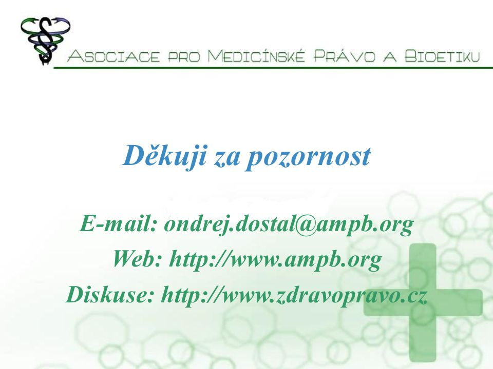 Děkuji za pozornost E-mail: ondrej.dostal@ampb.org Web: http://www.ampb.org Diskuse: http://www.zdravopravo.cz