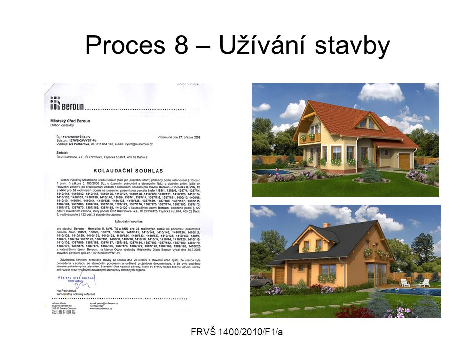 FRVŠ 1400/2010/F1/a Proces 8 – Užívání stavby