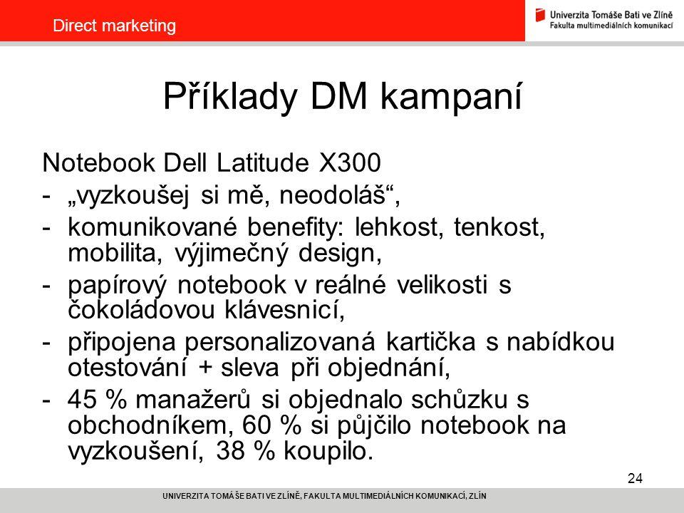 """24 UNIVERZITA TOMÁŠE BATI VE ZLÍNĚ, FAKULTA MULTIMEDIÁLNÍCH KOMUNIKACÍ, ZLÍN Direct marketing Příklady DM kampaní Notebook Dell Latitude X300 -""""vyzkou"""
