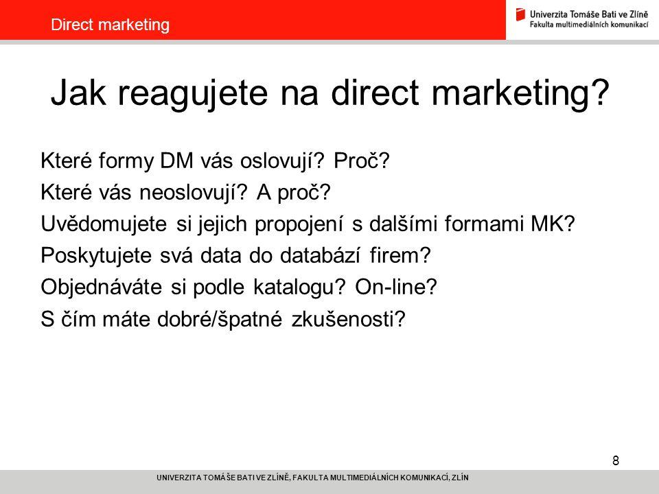19 UNIVERZITA TOMÁŠE BATI VE ZLÍNĚ, FAKULTA MULTIMEDIÁLNÍCH KOMUNIKACÍ, ZLÍN Direct marketing SMS marketing -podobně jako u e-marketingu, -nutný souhlas adresáta, -odesláním SMS zprávy adresát uděluje povolení – nutno uvést např.