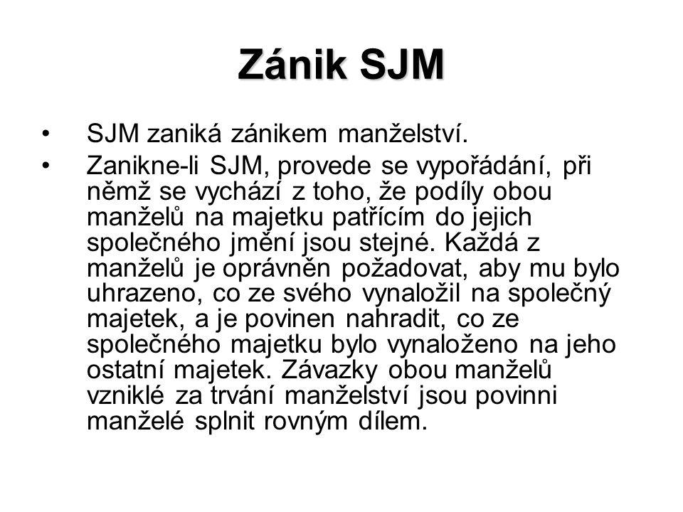 Zánik SJM SJM zaniká zánikem manželství.