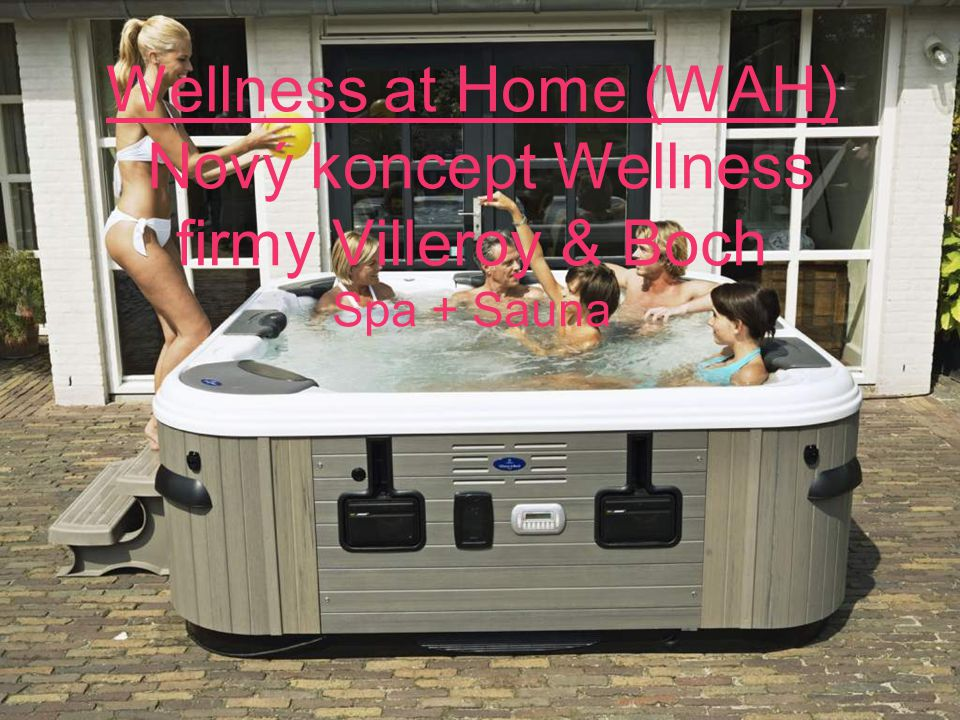 Wellness at Home (WAH) Nový koncept Wellness firmy Villeroy & Boch Spa + Sauna