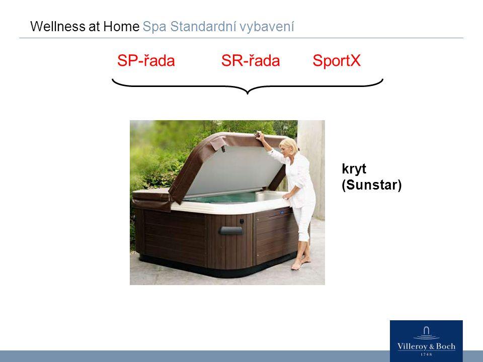 Wellness at Home Spa Standardní vybavení SP-řadaSR-řada kryt (Sunstar) SportX