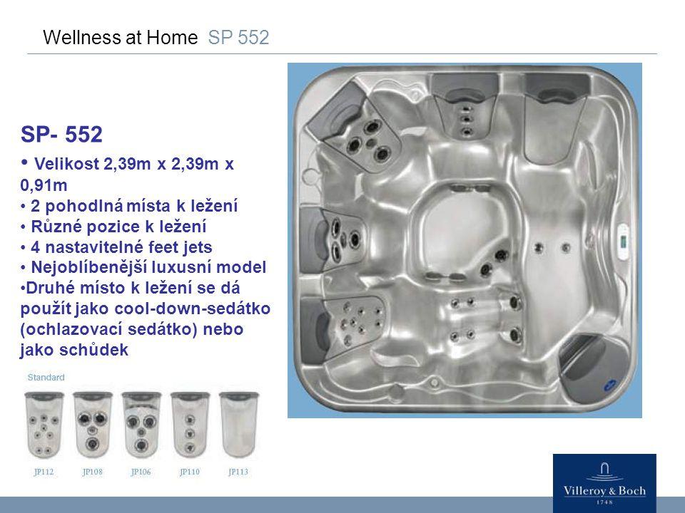 Wellness at Home SP 552 SP- 552 Velikost 2,39m x 2,39m x 0,91m 2 pohodlná místa k ležení Různé pozice k ležení 4 nastavitelné feet jets Nejoblíbenější