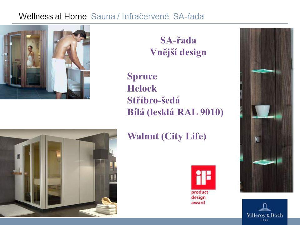 Wellness at Home Sauna / Infračervené SA-řada SA-řada Vnější design Spruce Helock Stříbro-šedá Bílá (lesklá RAL 9010) Walnut (City Life)