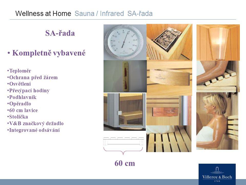 Wellness at Home Sauna / Infrared SA-řada SA-řada Kompletně vybavené Teploměr Ochrana před žárem Osvětlení Přesýpací hodiny Podhlavník Opěradlo 60 cm