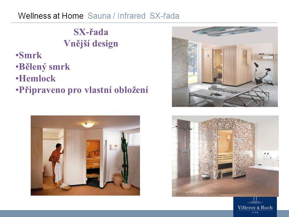 Wellness at Home Sauna / Infrared SX-řada SX-řada Vnější design Smrk Bělený smrk Hemlock Připraveno pro vlastní obložení
