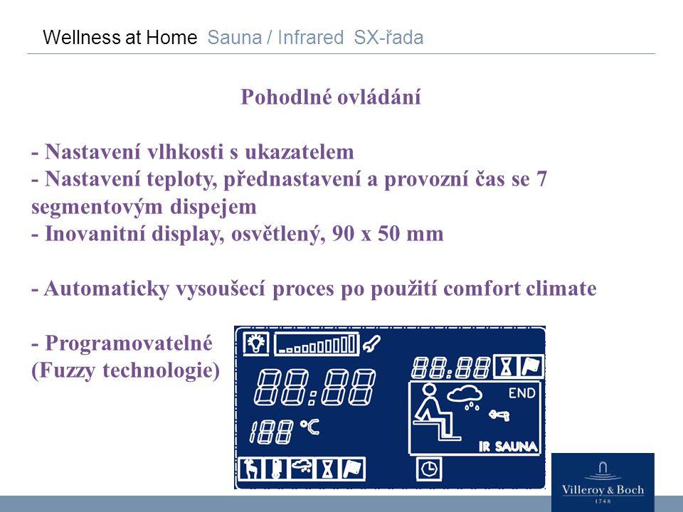 Wellness at Home Sauna / Infrared SX-řada Pohodlné ovládání Comfort control - Nastavení vlhkosti s ukazatelem - Nastavení teploty, přednastavení a pro